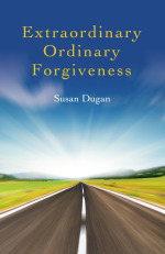 Extraordinary Ordinary Forgiveness