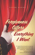 Forgiveness Offers Everything I Want by Susan Dugan: book cover