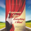 Forgiveness Offers Everything I Want … now available!