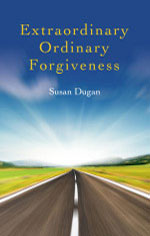 Extraordinary Ordinary Forgiveness by Susan Dugan: book cover