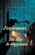 Forgiveness: The Key to Happiness - by Susan Dugan - book cover