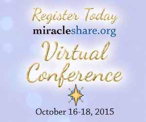 Register Today: MiracleShare.org (ACIM) Virtual Conference: October 16-18, 2015